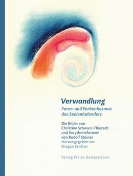 Abbildung von Senfner | Verwandlung - Form- und Farbenkosmos des Seelenkalenders | 1. Auflage | 2021 | beck-shop.de