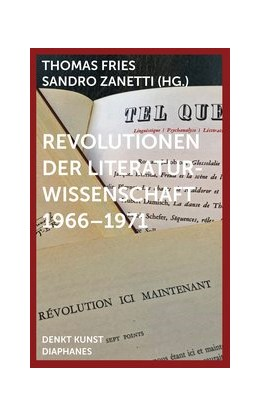 Abbildung von Zanetti / Fries | Revolutionen der Literaturwissenschaft 1966-1971 | 2019