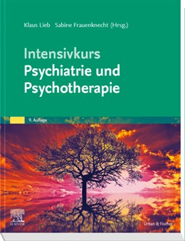 Abbildung von Lieb / Frauenknecht (Hrsg.)   Intensivkurs Psychiatrie und Psychotherapie   9. Auflage   2019   beck-shop.de