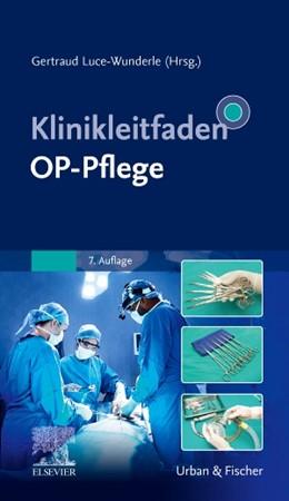 Abbildung von Luce-Wunderle (Hrsg.) | Klinikleitfaden OP-Pflege | 7. Auflage | 2019 | beck-shop.de