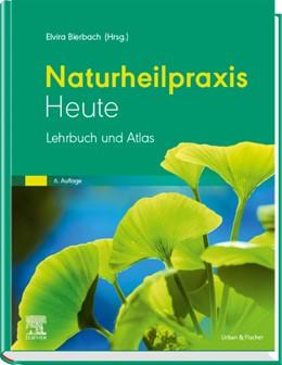 Abbildung von Bierbach (Hrsg.) | Naturheilpraxis heute | 6. Auflage | 2019 | Lehrbuch und Atlas