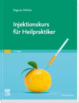 Abbildung von Dölcker | Injektionskurs für Heilpraktiker | 2. Auflage | 2019 | beck-shop.de