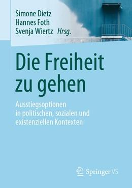 Abbildung von Dietz / Foth / Wiertz | Die Freiheit zu gehen | 2019 | Ausstiegsoptionen in politisch...