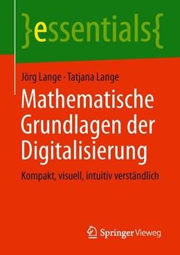 Abbildung von Lange | Mathematische Grundlagen der Digitalisierung | 2019 | Kompakt, visuell, intuitiv ver...