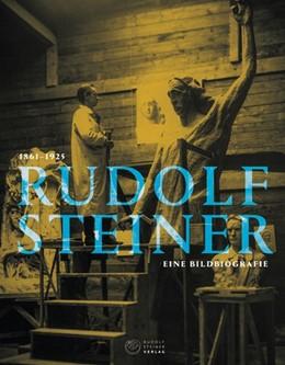 Abbildung von Hoffmann / Albert / Nana / Widmer | Rudolf Steiner 1861 - 1925 | 2020 | Eine Bildbiographie