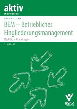 Abbildung von Britschgi | BEM - Betriebliches Eingliederungsmanagement | 5., aktualisierte überarbeitete Auflage | 2019 | Rechtliche Grundlagen