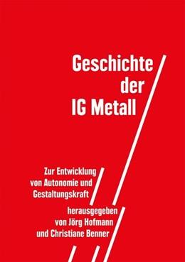 Abbildung von Hofmann / Benner   Geschichte der IG Metall   2019   Zur Entwicklung von Autonomie ...