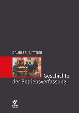 Abbildung von Däubler / Kittner | Geschichte der Betriebsverfassung | 1. Auflage | 2020 | beck-shop.de