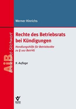 Abbildung von Hinrichs | Rechte des Betriebsrats bei Kündigungen | 9. Auflage | 2019 | beck-shop.de