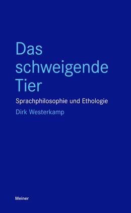Abbildung von Westerkamp | Das schweigende Tier | 1. Auflage | 2019 | beck-shop.de