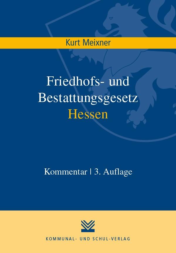 Abbildung von Meixner   Friedhofs- und Bestattungsgesetz Hessen   3. Auflage   2019