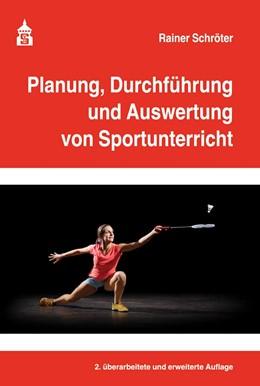 Abbildung von Schröter | Planung, Durchführung und Auswertung von Sportunterricht | 2. überarbeitete und erweiterte Aufl | 2019