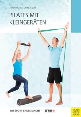 Abbildung von Rahn / Lutz | Pilates mit Kleingeräten | 1. Auflage | 2019 | beck-shop.de