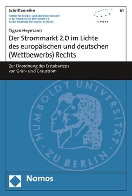 Abbildung von Heymann | Der Strommarkt 2.0 im Lichte des europäischen und deutschen (Wettbewerbs) Rechts | 1. Auflage | 2019 | 61 | beck-shop.de