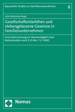 Abbildung von Rupp | Gesellschafterdarlehen und stehengelassene Gewinne in Familienunternehmen | 1. Auflage | 2019 | 8 | beck-shop.de