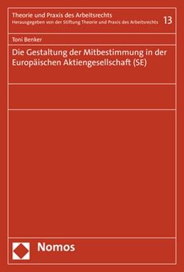 Abbildung von Benker   Die Gestaltung der Mitbestimmung in der Europäischen Aktiengesellschaft (SE)   1. Auflage   2019   13   beck-shop.de