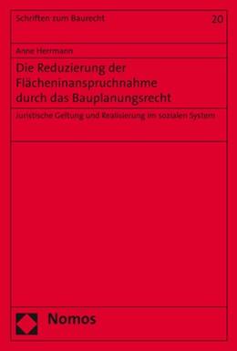 Abbildung von Herrmann | Die Reduzierung der Flächeninanspruchnahme durch das Bauplanungsrecht | 2019 | Juristische Geltung und Realis... | 20