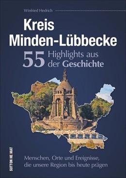 Abbildung von Hedrich | Kreis Minden-Lübbecke. 55 Highlights aus der Geschichte. | 1. Auflage | 2019 | beck-shop.de