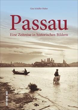 Abbildung von Schäffer-Huber | Passau | 2019 | Eine Zeitreise in historischen...