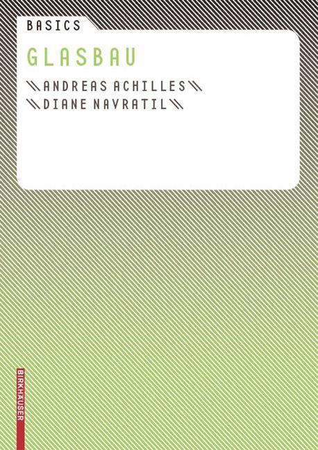 Basics Glasbau | Achilles / Navratil, 2008 | Buch (Cover)