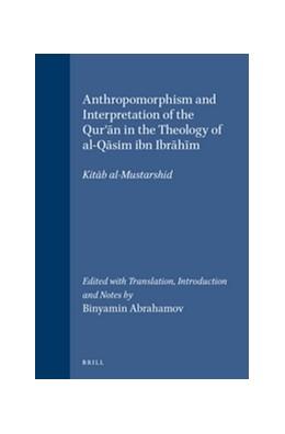 Abbildung von Abrahamov   Anthropomorphism and Interpretation of the Qur'an in the Theology of al-Qasim ibn Ibrahim   1996   Kitab al-Mustarshid. Edited wi...   26