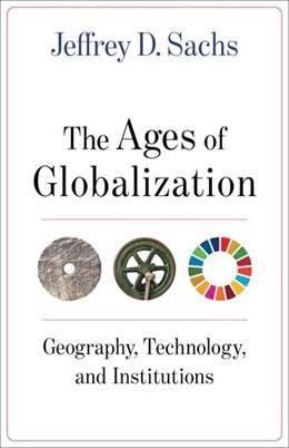 Abbildung von Sachs | The Ages of Globalization | 1. Auflage | 2020 | beck-shop.de