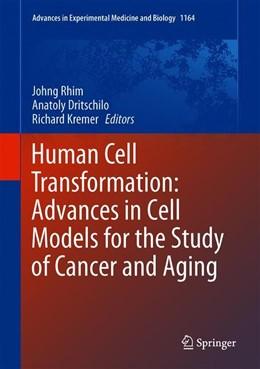 Abbildung von Rhim / Dritschilo / Kremer | Human Cell Transformation | 1st ed. 2019 | 2019 | Advances in Cell Models for th... | 1164