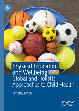 Abbildung von Lynch | Physical Education and Wellbeing | 1st ed. 2019 | 2019 | Global and Holistic Approaches...