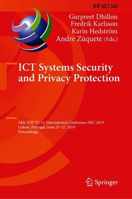 Abbildung von Dhillon / Karlsson / Hedström / Zúquete | ICT Systems Security and Privacy Protection | 1st ed. 2019 | 2019 | 34th IFIP TC 11 International ... | 562
