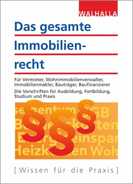 Abbildung von Walhalla Fachredaktion | Das gesamte Immobilienrecht | 12. Auflage | 2019 | Für Vermieter, Wohnimmobilienv...