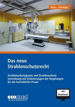 Abbildung von Roos / Peinsipp | Das neue Strahlenschutzrecht | 1. Auflage | 2019 | beck-shop.de
