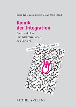 Abbildung von Ezli / Wirth / Göktürk | Komik der Integration | erste Auflage | 2019