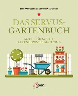 Abbildung von Papouschek / Schubert   Das Servus-Gartenbuch   1. Auflage   2020   beck-shop.de