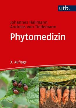 Abbildung von Hallmann / Quadt-Hallmann | Phytomedizin | 3. Auflage | 2019 | beck-shop.de