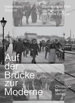 Abbildung von Siegrist | Auf der Brücke zur Moderne | 1. Auflage | 2019 | beck-shop.de