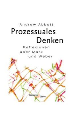 Abbildung von Abbott   Prozessuales Denken   2019   Reflexionen über Marx und Webe...