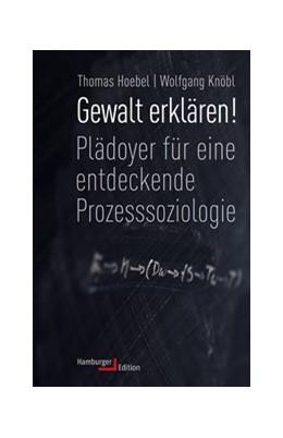 Abbildung von Hoebel / Knöbl | Gewalt erklären! | 1. Auflage | 2019 | beck-shop.de