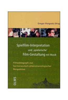 Abbildung von Pongratz | Spielfilm-Interpretation und 'spielerische' Film-Gestaltung mit Musik | 2006 | Filmpädagogik aus hermeneutisc...