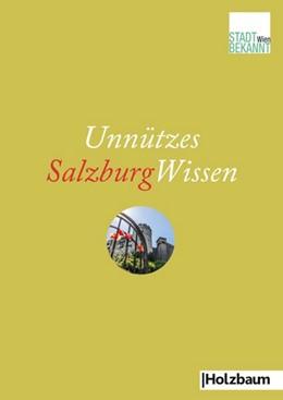 Abbildung von Stadtbekannt. at | Unnützes SalzburgWissen | 1. Auflage | 2020 | beck-shop.de