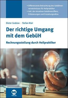 Abbildung von Mair / Grabow   Der richtige Umgang mit dem GebüH   2019   Rechnungsstellung durch Heilpr...