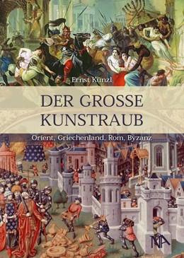 Abbildung von Künzl | Der große Kunstraub | 1. Auflage | 2019 | beck-shop.de