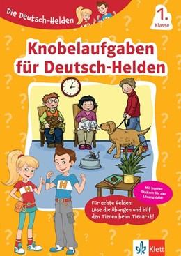 Abbildung von Die Deutsch-Helden Knobelaufgaben für Deutsch-Helden 1. Klasse | 1. Auflage | 2019 | beck-shop.de