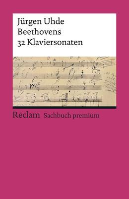 Abbildung von Uhde | Beethovens 32 Klaviersonaten | 2019 | Mit über 2500 Notenbeispielen