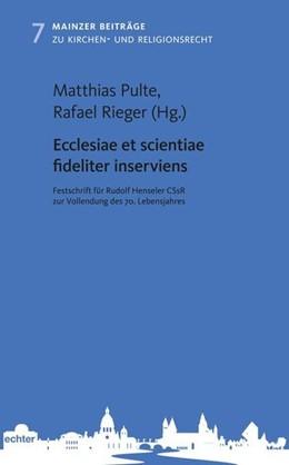 Abbildung von Pulte / Rieger   Ecclesiae et scientiae fideliter inserviens   1. Auflage   2019   beck-shop.de