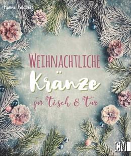Abbildung von Weihnachtliche Kränze für Tisch & Tür | 1. Auflage | 2019 | beck-shop.de