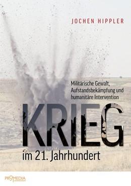 Abbildung von Hippler | Krieg im 21. Jahrhundert | 2019 | Militärische Gewalt, Aufstands...