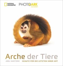 Abbildung von Sartore | Arche der Tiere | 1. Auflage | 2019 | Schutz für die Letzten ihrer A...