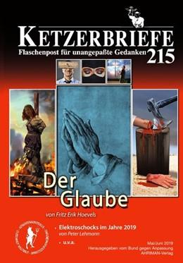 Abbildung von Hoevels / Priskil / Lehmann | Der Glaube | 2019 | Ketzerbriefe 215 - Flaschenpos...