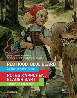 Abbildung von Schimma / Stohler | Rotes Käppchen - Blauer Bart | 2019 | Farben im Märchen - RED HOOD....