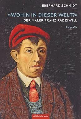 Abbildung von Schmidt | »Wohin in dieser Welt?« | 2019 | Der Maler Franz Radziwill